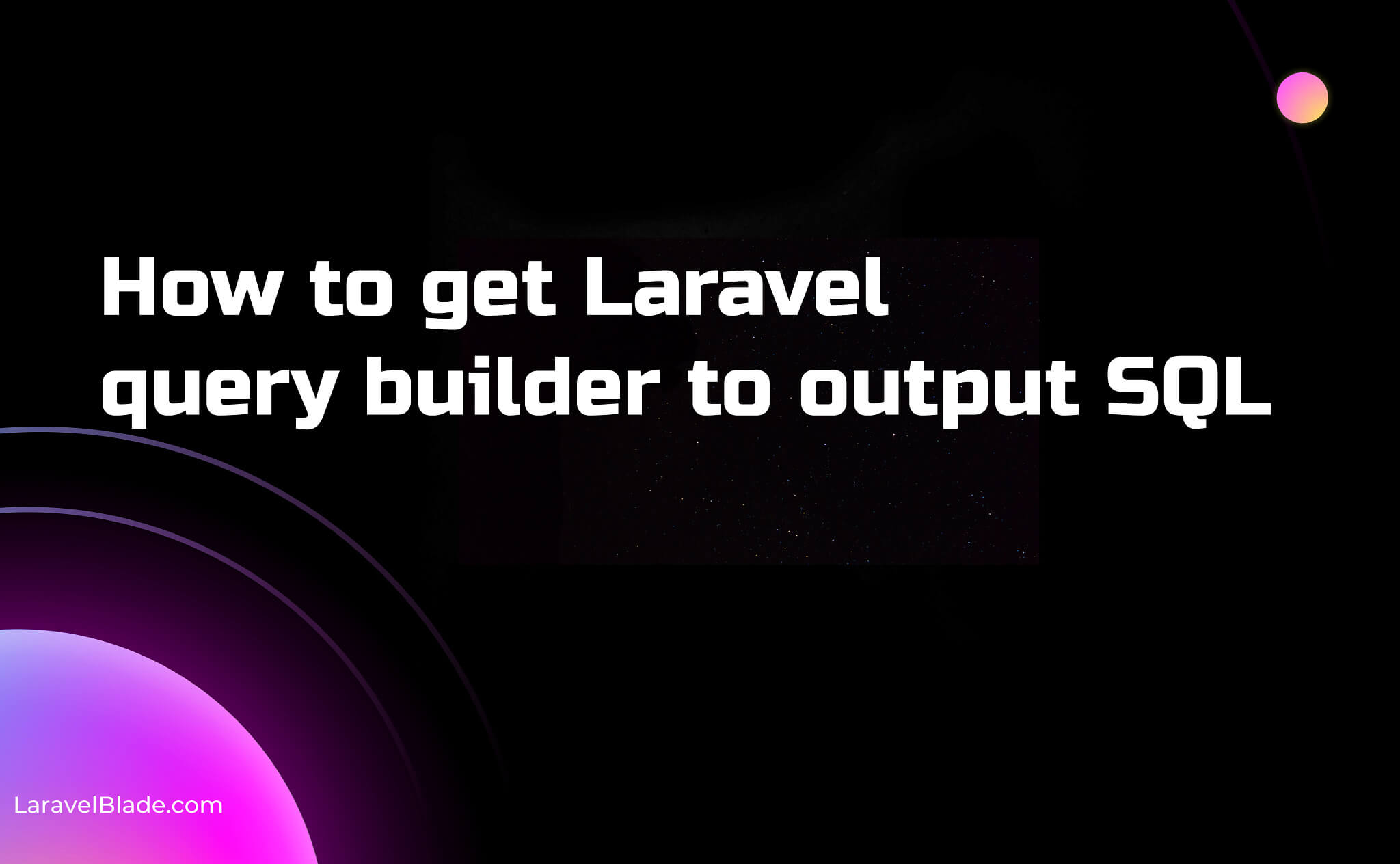 How to get Laravel query builder to output SQL