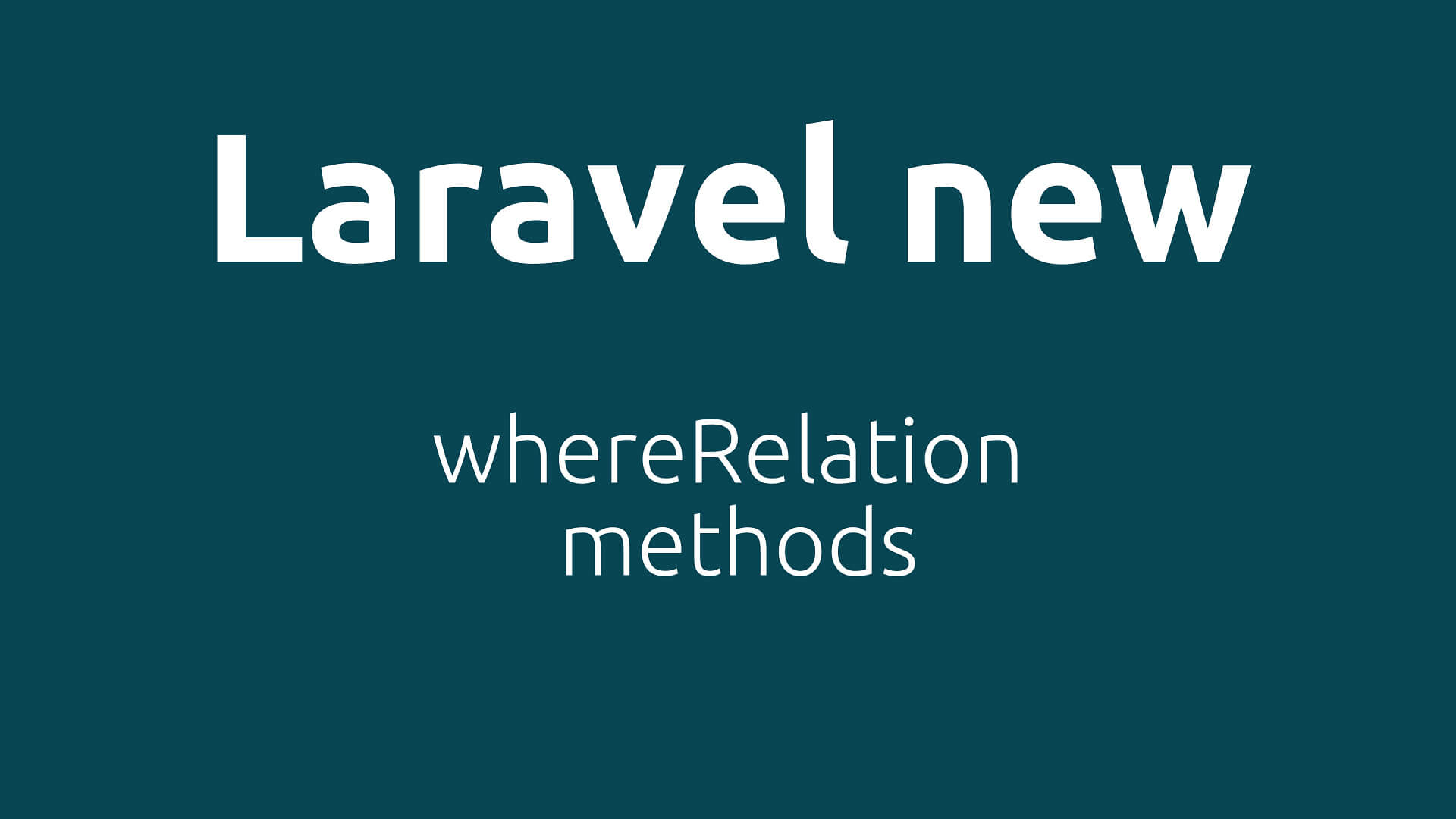Laravel new Relation methods