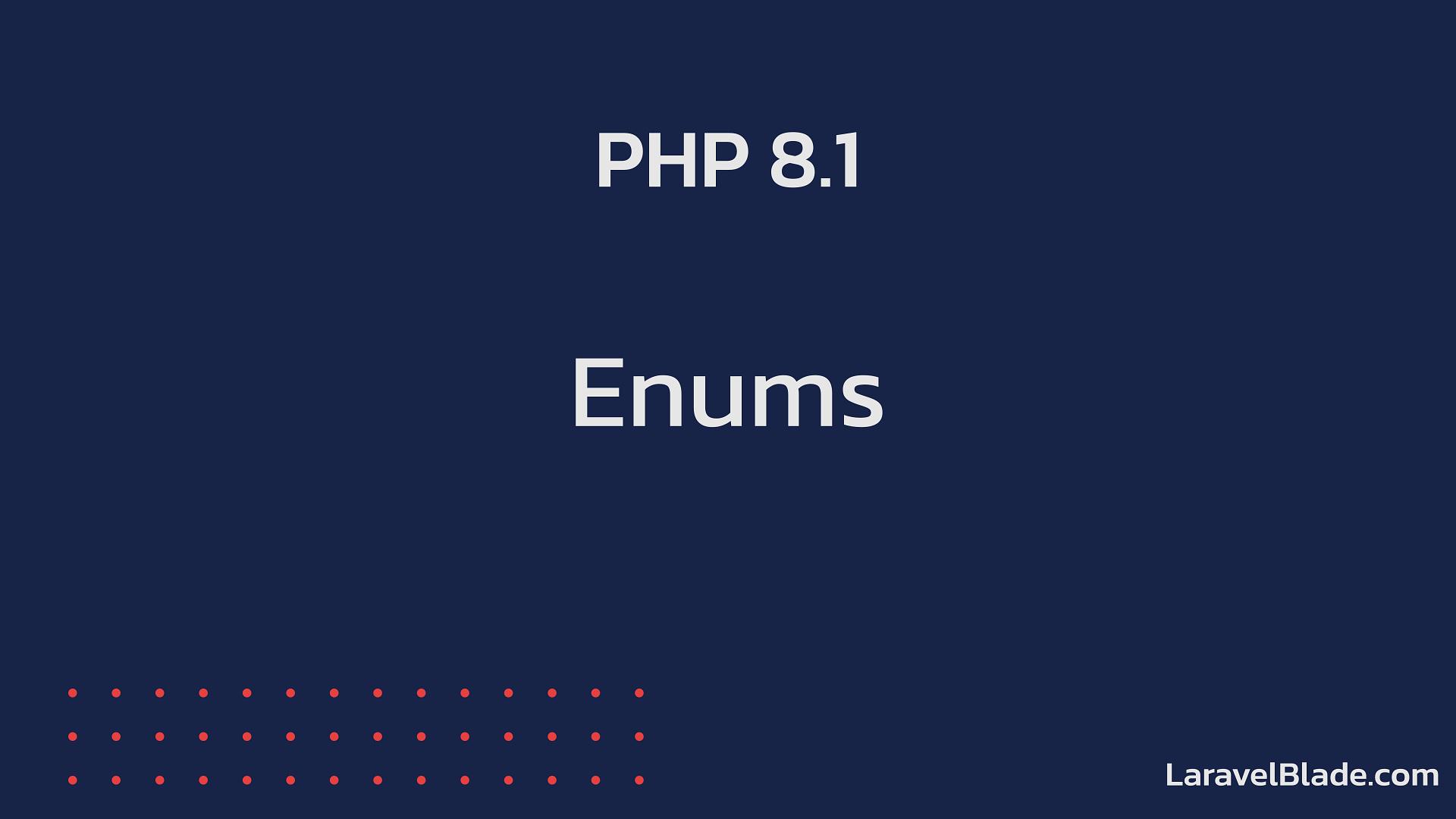 PHP 8.1 - Enums